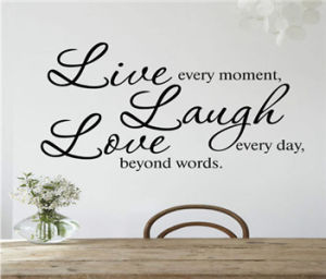 Creative Live Every Moment Laugh Everyday Love Boyond The Words English Quotes Vinyl Wall Stickers Mural